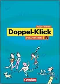 Doppel-Klick. Arbeitsheft 5 B. Ausgabe Baden Württemberg. Für Kinder