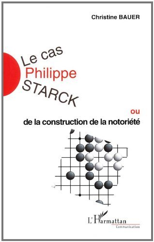 Le Cas Philippe Starck ou De la construction de la notoriété