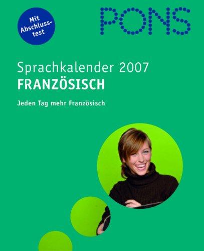 PONS Sprachkalender Französisch 2007. Jeden Tag mehr Französisch  (Lernmaterialien)