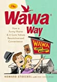 img - for The Wawa Way: How a Funny Name and Six Core Values Revolutionized Convenience (Hardback) - Common book / textbook / text book