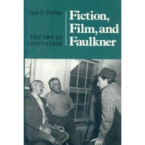 Fiction, Film and Faulkner: The Art of Adaptation