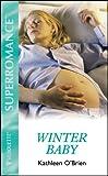 Winter Baby: Four Seasons in Firefly Glen (Harlequin Superromance No. 1015) (0373710151) by O'Brien, Kathleen