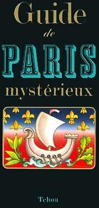 Guide De Paris Mysterieux Francois Caradec Babelio