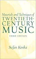 Materials and Techniques of 20th Century Music