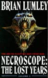 Necroscope: The Lost Years - Volume 2 (034064964X) by Lumley, Brian