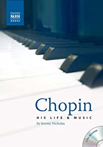 Chopin His Life And Music Book Plus 2 Audio Cds Plus Online Music Library from Naxos Books