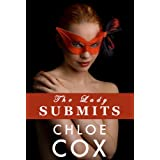The Lady Submits (Erotic Romance Novelette) (BDSM Bacchanal) ~ Chloe Cox