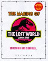 "Lost World: Making of the ""Lost World: Jurassic Park"""