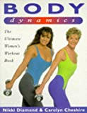 img - for Body Dynamics: The Ultimate Women's Workout Book book / textbook / text book