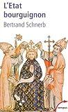 echange, troc Bertrand Schnerb - L'Etat bourguignon 1363-1477