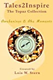 img - for Tales2Inspire: The Topaz Collection - Awakening & Aha Moments (Volume 2) book / textbook / text book
