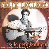 echange, troc Felix Leclerc - Le Petit Bonheur