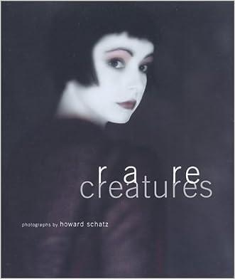 Rare Creatures: Portraits of Models written by Howard Schatz