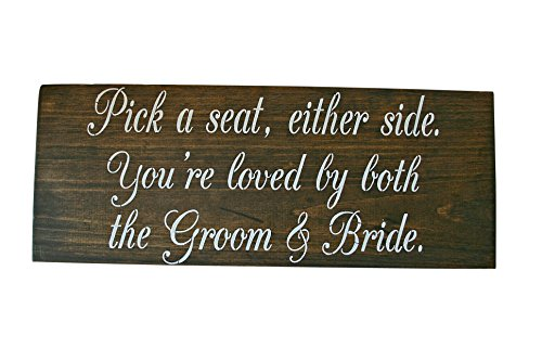 Pick a Seat Either Side You're Loved by the Groom & Bride, No Seating Plan, Wedding Ceremony Signs, Rustic Wedding Wood Signs, Custom Signs (Dark Walnut) (Pick A Side Sign compare prices)