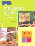 echange, troc Pascal Rosier - Moulages faciles : Techniques et créations