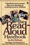 The Read-Aloud Handbook (Penguin handbooks) (0140465340) by Trelease, Jim