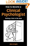 How to Become a Clinical Psychologist...