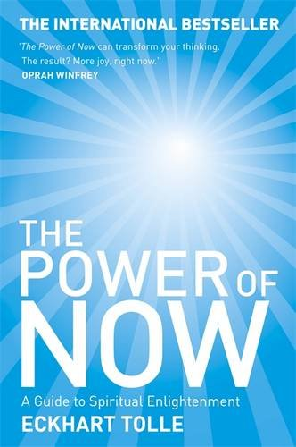 The Power of Now: A Guide to Spiritual Enlightenment - Eckhart Tolle