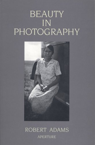 Beauty in Photography: Essays in Defense of Traditional 