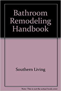 Bathroom remodeling handbook southern living for Bathroom remodeling books