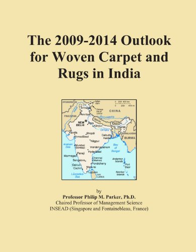 The 2009-2014 Outlook for Woven Carpet and Rugs in India