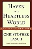 Haven in a Heartless World (0393313034) by Lasch, Christopher