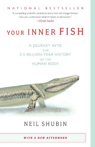 Your Inner Fish: A Journey into the 3.5-Billion-Year...