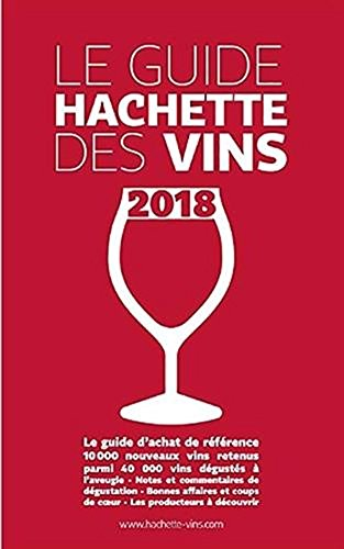 Guide Hachette des vins 2018 [ Wine Guide ]  [Collectif] (Tapa Dura)