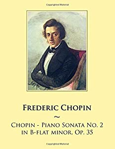 Chopin - Piano Sonata No. 2 in B-flat minor, Op. 35: 43 (Samwise Music For Piano) from CreateSpace Independent Publishing Platform