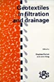 Geotextiles in Filtration and Drainage: Proceedings of the Conference Geofad '92 : Geotextiles in Filtration and Drainage Organized by the Uk Chapte (0727719246) by Stephen Corbet