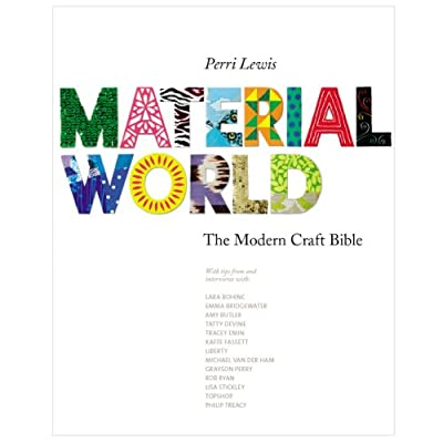 Material World: The Modern Craft Bible (Paperback)