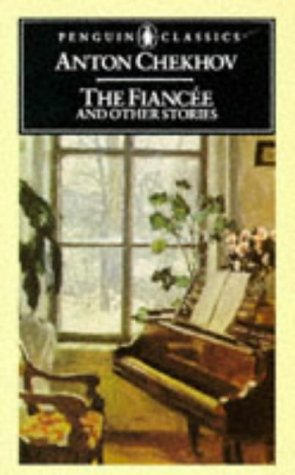The Fiancee and Other Stories (Penguin Classics), Anton Chekhov
