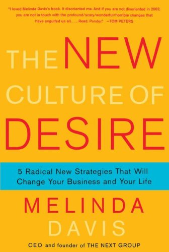 The New Culture of Desire: 5 Radical New Strategies That Will Change Your Business and Your Life [Davis, Melinda] (Tapa Blanda)