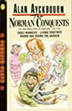 The Norman Conquests: A Trilogy Of Plays. (0140481427) by ALAN. AYCKBOURN