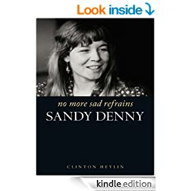 No More Sad Refrains: The Life and Times of Sandy Denny