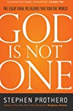 God Is Not One: The Eight Rival Religions That Run the World (0061571288) by Prothero, Stephen