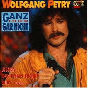 Wolfgang Petry - Ganz Oder Gar Nicht - Zortam Music
