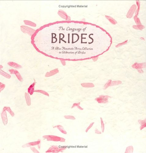 Language of Brides : A Blue Mountain Arts Collection in Celebration of Brides, Blue Mountain ArtsR Collection Staff
