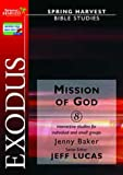 img - for Exodus: Mission of God (Spring Harvest Bible Studies) book / textbook / text book