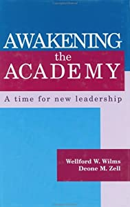 Awakening the Academy: A Time for Leadership from Wellford Wilms