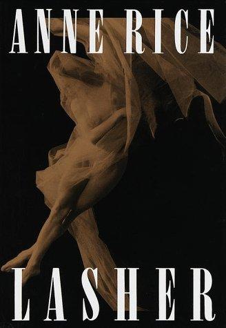 Lasher, ANNE RICE