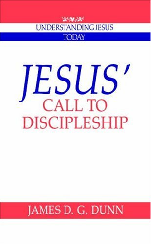 Jesus' Call to Discipleship Paperback (Understanding Jesus Today)