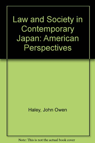 Law and Society in Contemporary Japan: American Perspectives