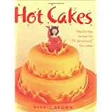 Hot Cakes: Step-by-step Recipes for 19 Sensational Fun Cakesby Debbie Brown