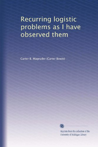 Recurring logistic problems as I have observed them PDF Download Free