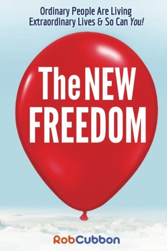 the-new-freedom-ordinary-people-are-living-extraordinary-lives-so-can-you