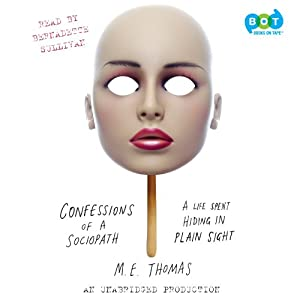 Confessions of a Sociopath: A Life Spent Hiding in Plain Sight | [M. E. Thomas]