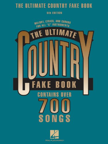 The Ultimate Country Fake Book: C Instruments (Fake Books) 5th Edition