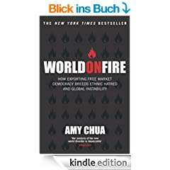World On Fire: How Exporting Free Market Democracy Breeds Ethnic Hatred