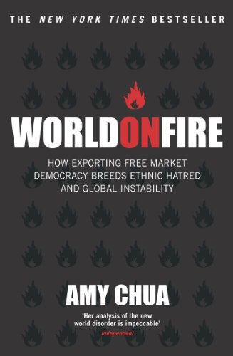 Amy Chua - World On Fire: How Exporting Free Market Democracy Breeds Ethnic Hatred